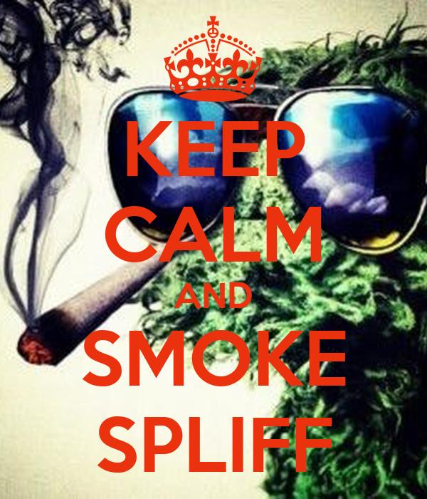 KEEP CALM AND SMOKE SPLIFF