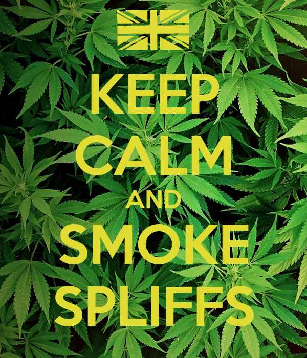 KEEP CALM AND SMOKE SPLIFFS