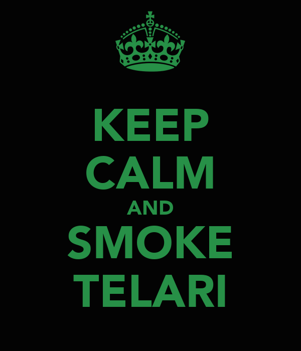 KEEP CALM AND SMOKE TELARI