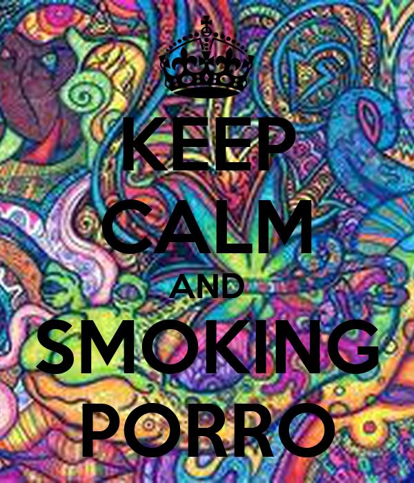 KEEP CALM AND SMOKING PORRO