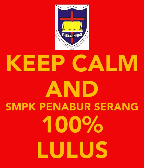 KEEP CALM AND SMPK PENABUR SERANG 100% LULUS