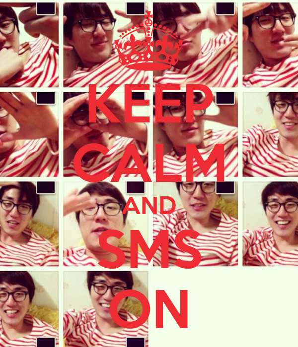 KEEP CALM AND SMS ON
