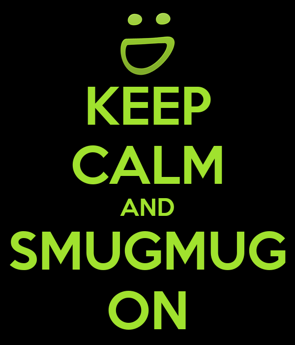 KEEP CALM AND SMUGMUG ON