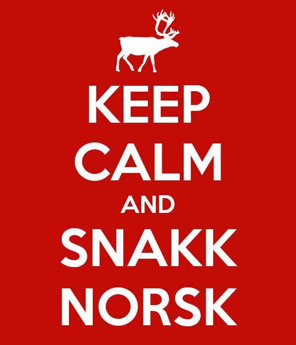 KEEP CALM AND SNAKK NORSK