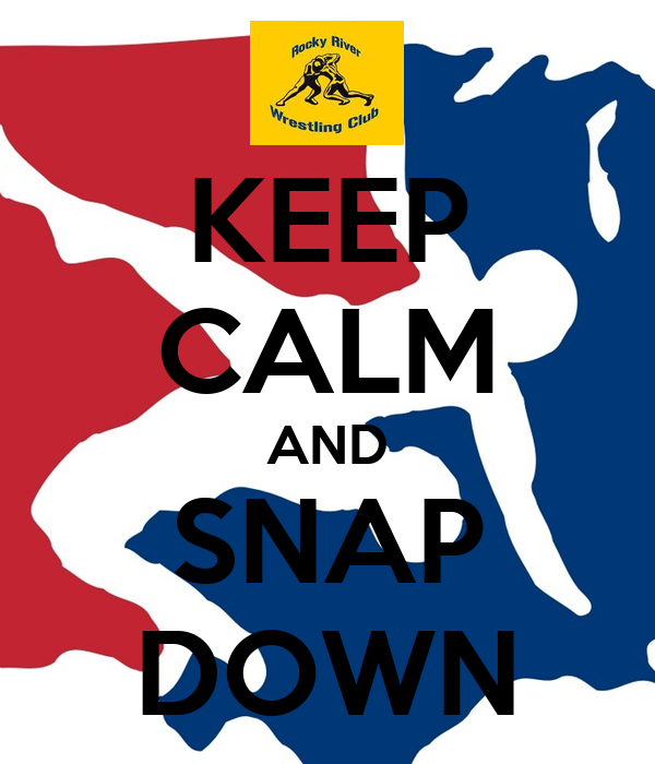 KEEP CALM AND SNAP DOWN