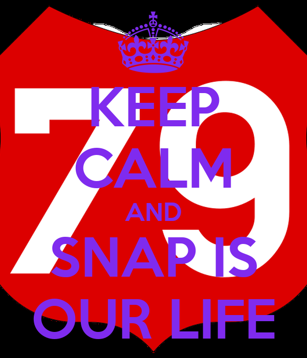 KEEP CALM AND SNAP IS OUR LIFE