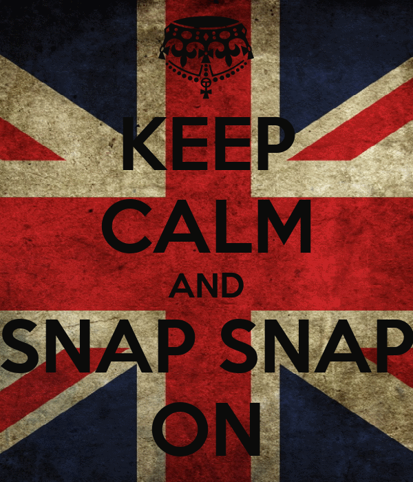 KEEP CALM AND *SNAP SNAP* ON