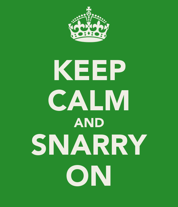 KEEP CALM AND SNARRY ON
