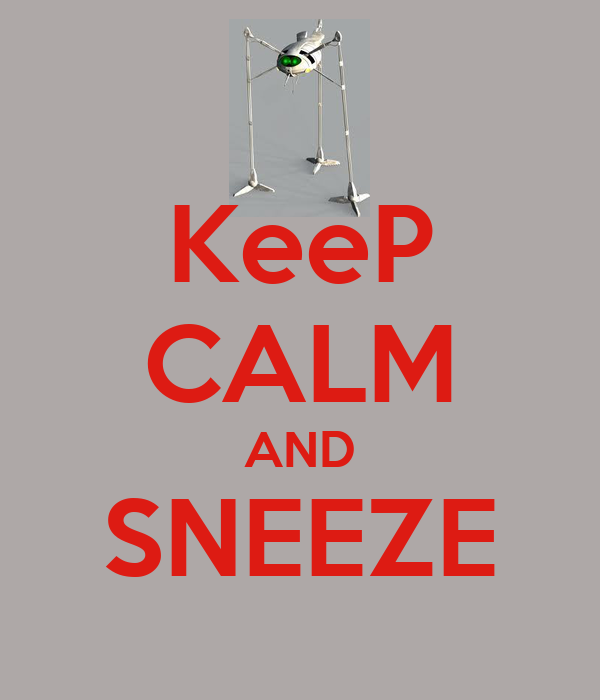 KeeP CALM AND SNEEZE