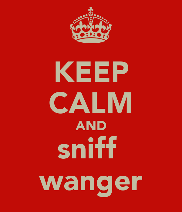 KEEP CALM AND sniff  wanger