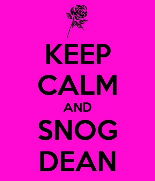 KEEP CALM AND SNOG DEAN