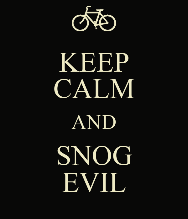 KEEP CALM AND SNOG EVIL