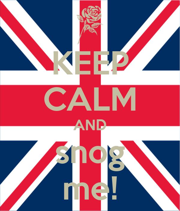 KEEP CALM AND snog me!
