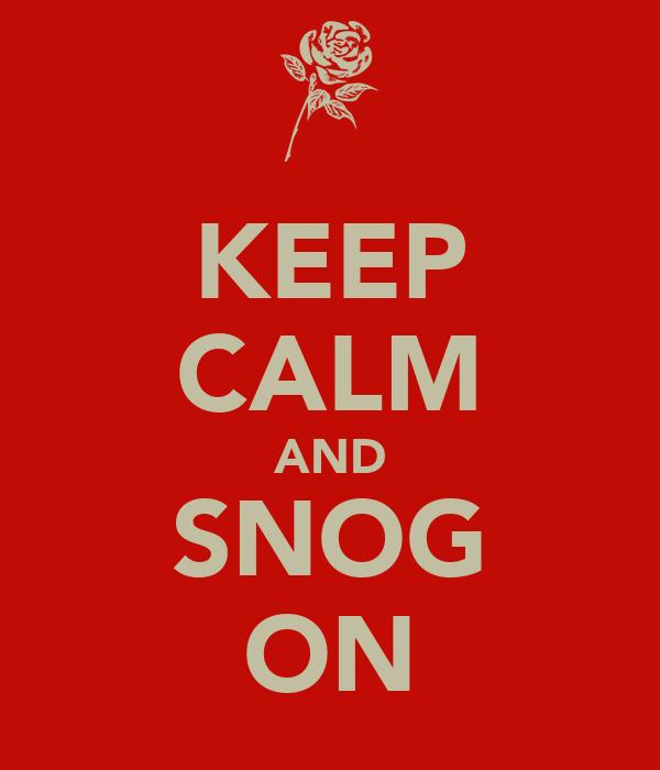 KEEP CALM AND SNOG ON