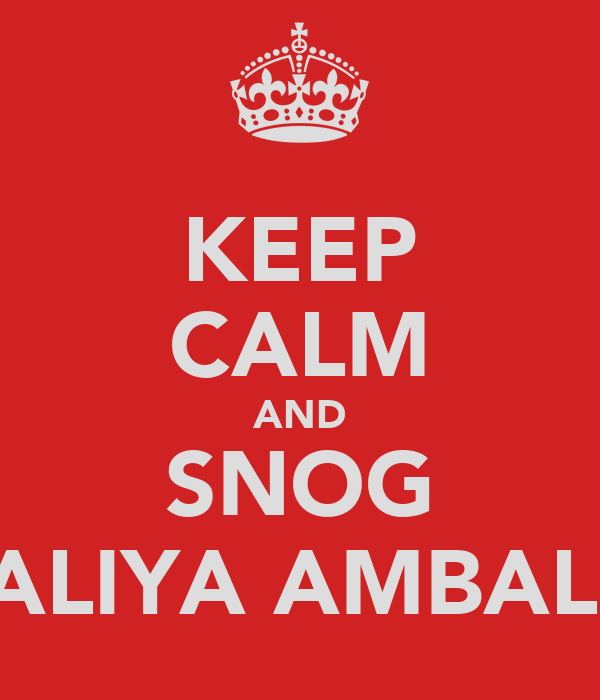KEEP CALM AND SNOG TALIYA AMBALO