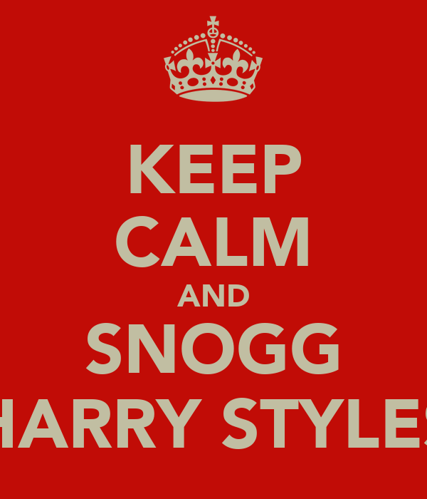 KEEP CALM AND SNOGG HARRY STYLES