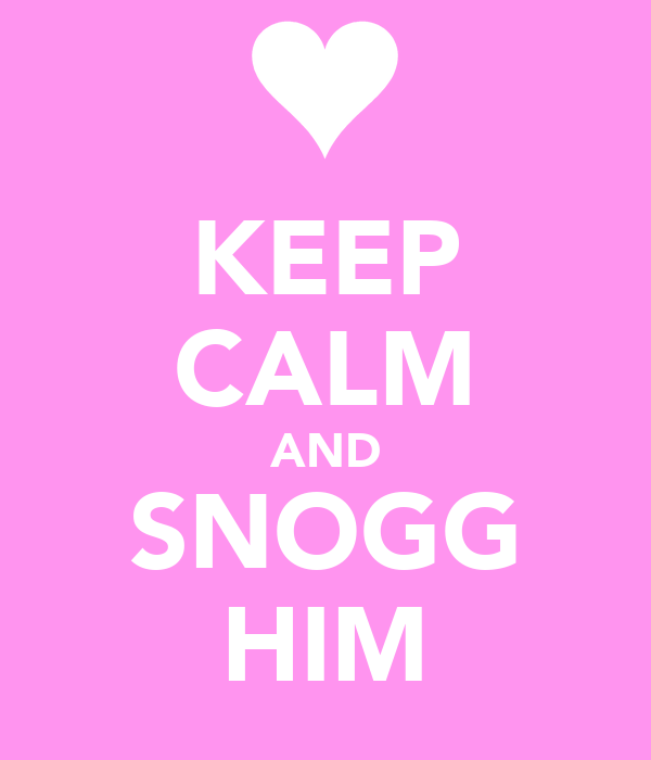 KEEP CALM AND SNOGG HIM