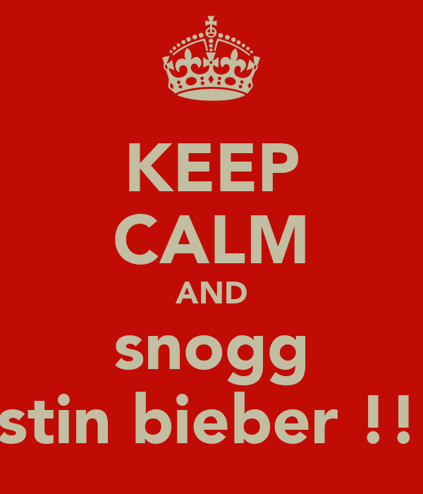 KEEP CALM AND snogg justin bieber !!!!