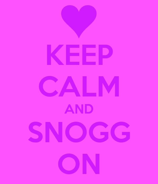KEEP CALM AND SNOGG ON