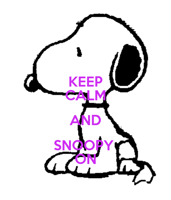 KEEP CALM AND SNOOPY  ON