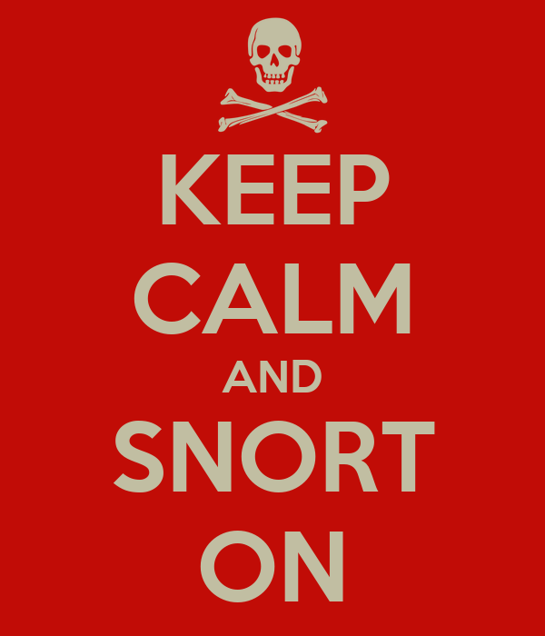 KEEP CALM AND SNORT ON