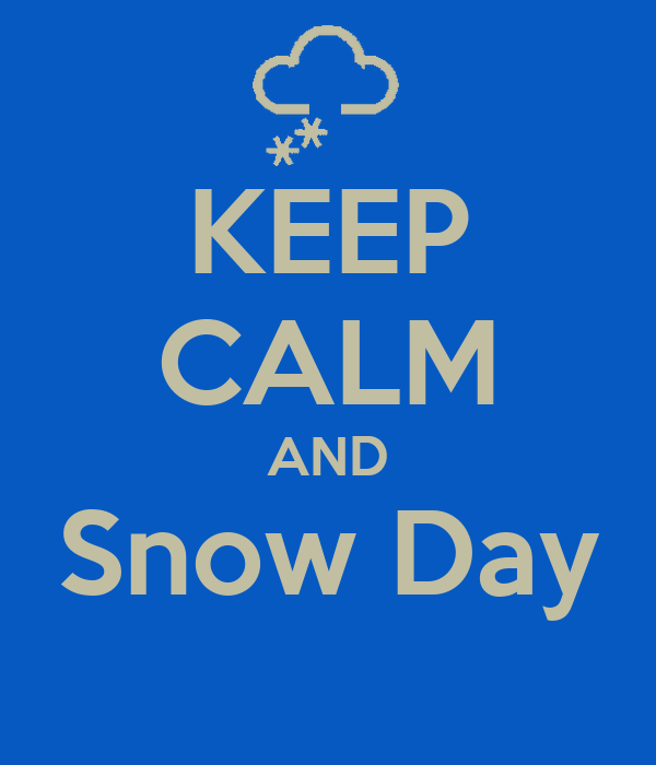 KEEP CALM AND Snow Day