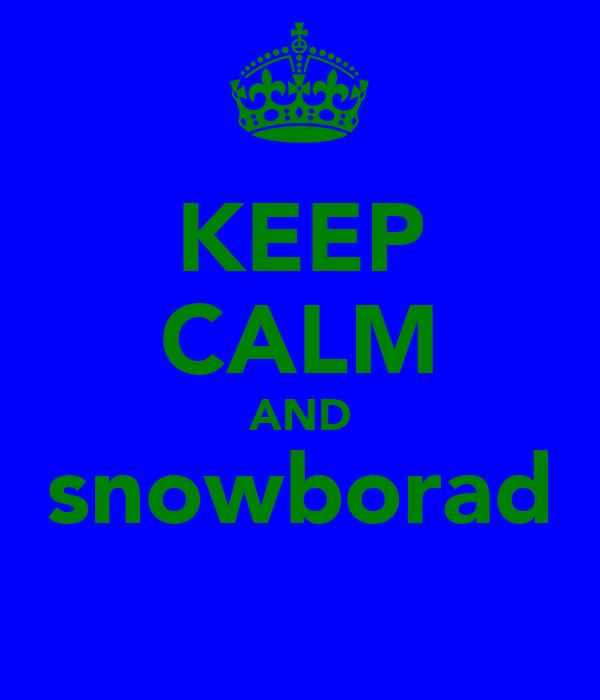 KEEP CALM AND snowborad