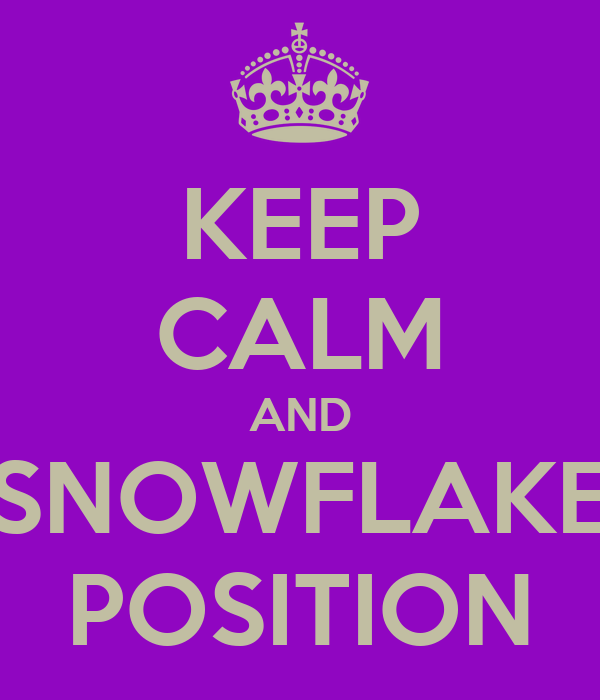 KEEP CALM AND SNOWFLAKE POSITION