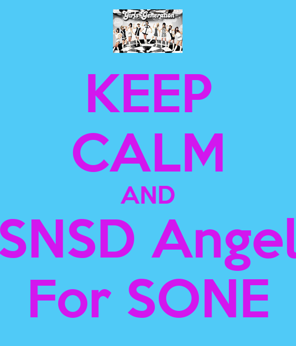 KEEP CALM AND SNSD Angel For SONE