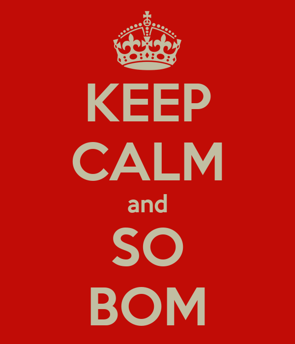 KEEP CALM and SO BOM
