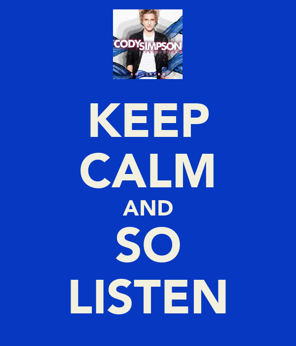 KEEP CALM AND SO LISTEN