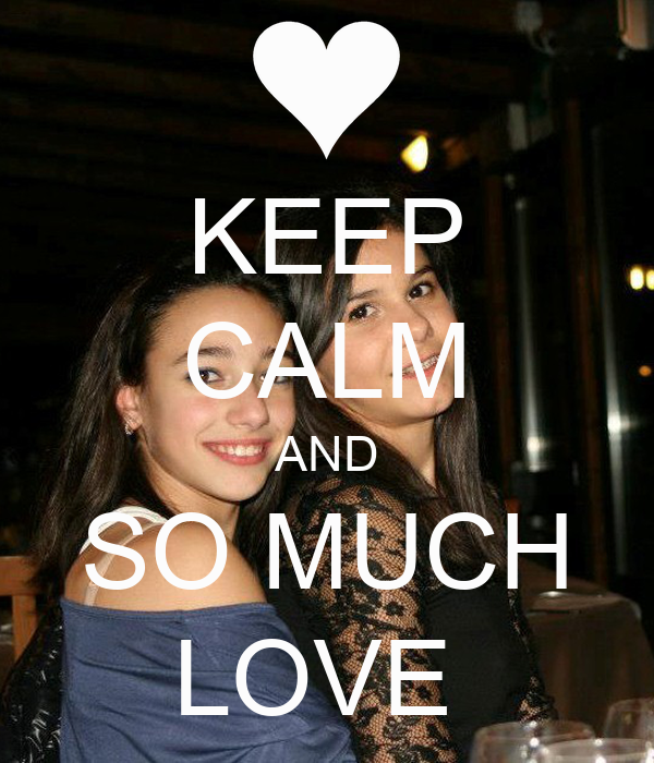 KEEP CALM AND SO MUCH LOVE