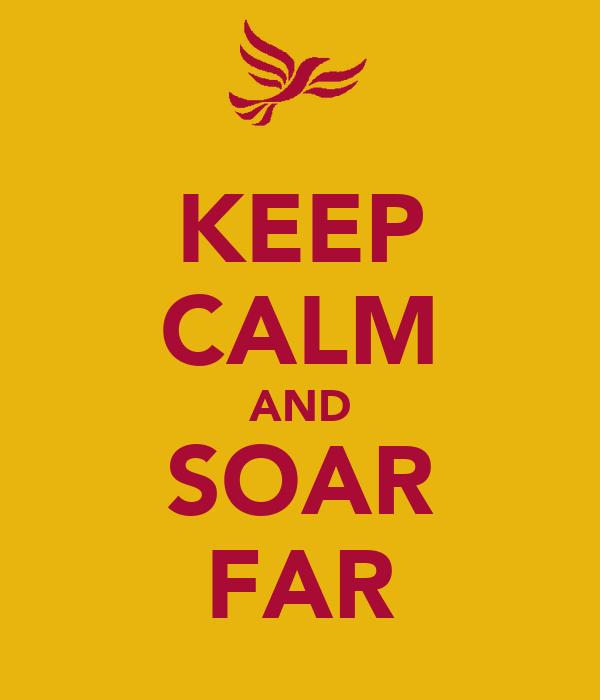 KEEP CALM AND SOAR FAR