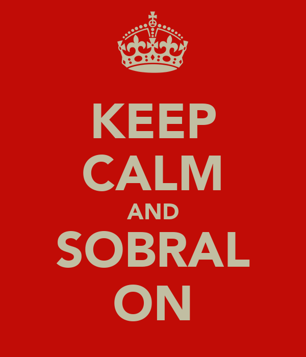 KEEP CALM AND SOBRAL ON