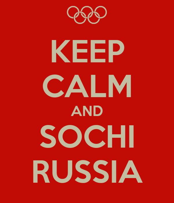KEEP CALM AND SOCHI RUSSIA