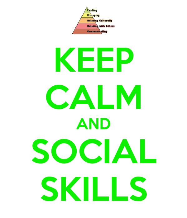 KEEP CALM AND SOCIAL SKILLS