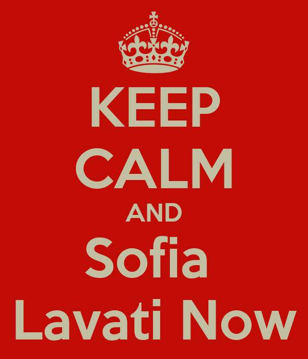 KEEP CALM AND Sofia  Lavati Now