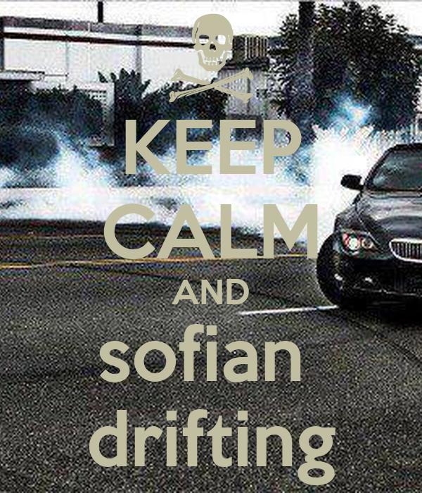 KEEP CALM AND sofian  drifting