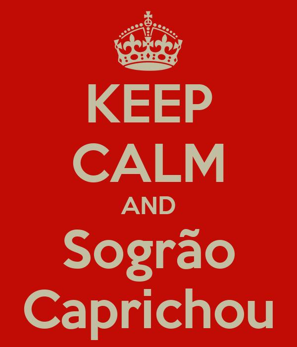 KEEP CALM AND Sogrão Caprichou