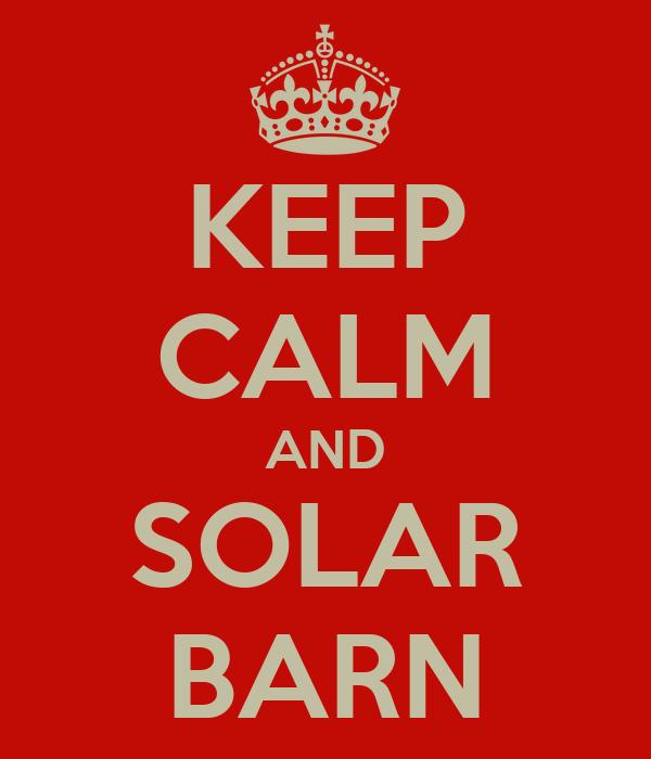 KEEP CALM AND SOLAR BARN