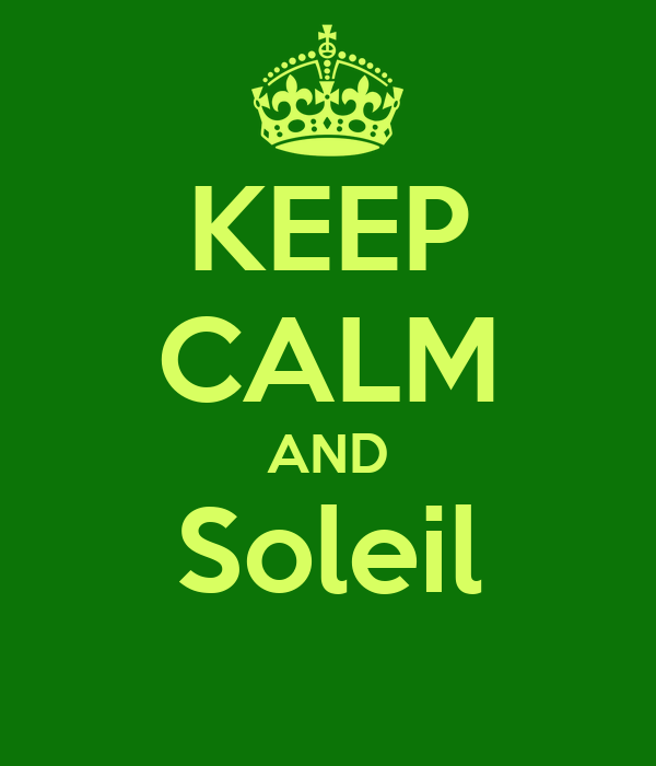 KEEP CALM AND Soleil