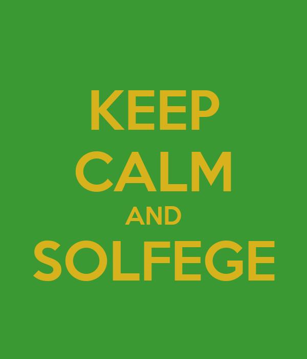 KEEP CALM AND SOLFEGE
