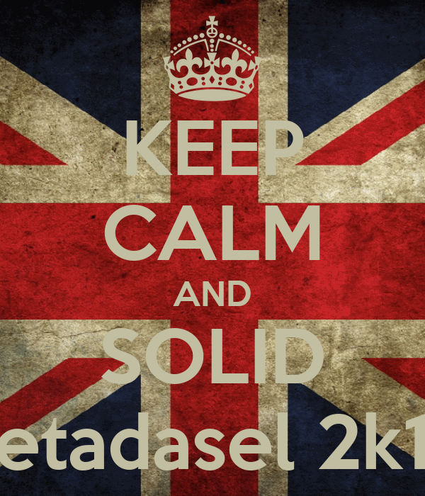 KEEP CALM AND SOLID Retadasel 2k14