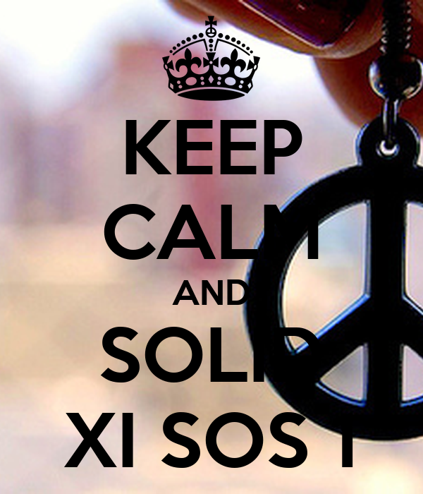 KEEP CALM AND SOLID XI SOS 1