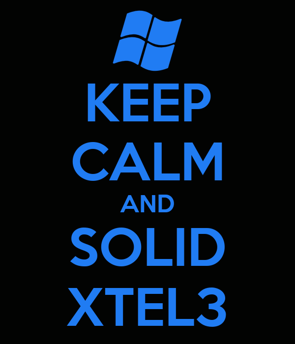 KEEP CALM AND SOLID XTEL3