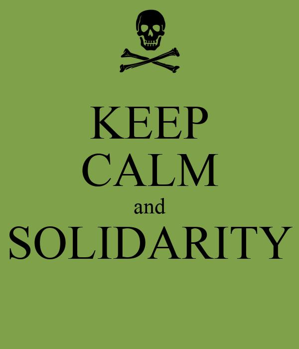 KEEP CALM and SOLIDARITY