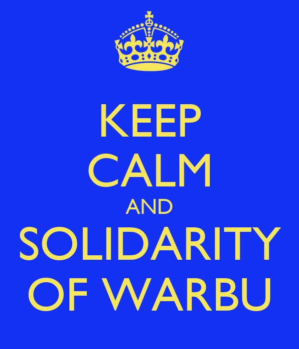 KEEP CALM AND SOLIDARITY OF WARBU