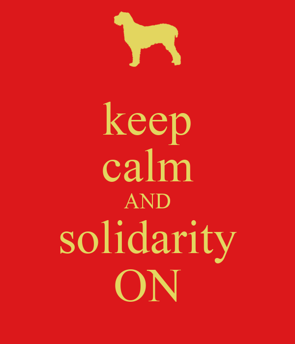 keep calm AND solidarity ON