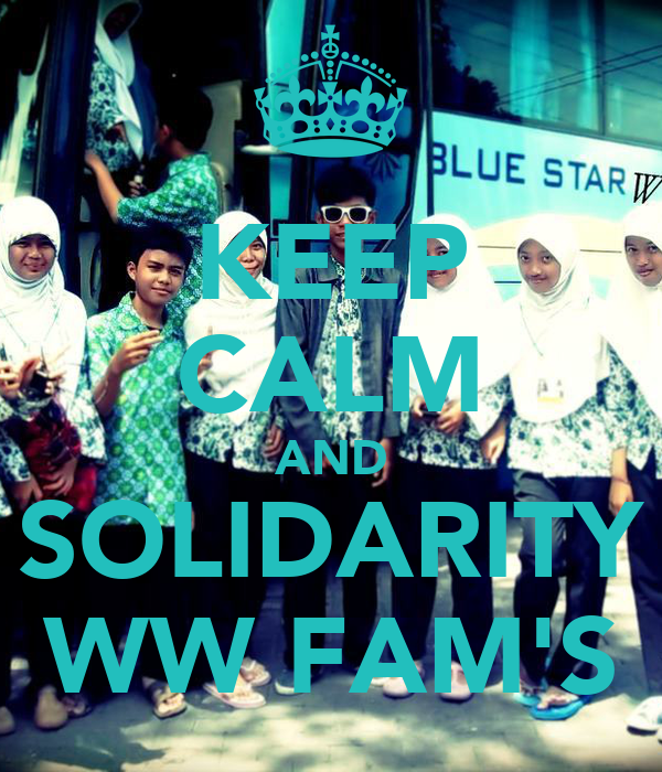 KEEP CALM AND SOLIDARITY WW FAM'S