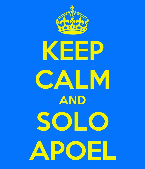KEEP CALM AND SOLO APOEL